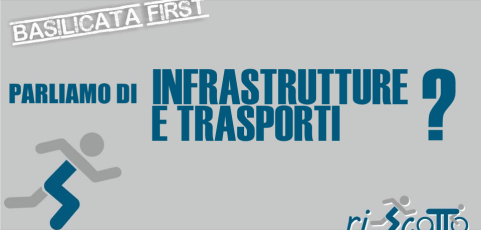 Basilicata Prima | INFRASTRUTTURE E TRASPORTI