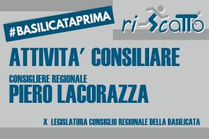 BASILICATAPRIMA | attività consiliare Piero Lacorazza